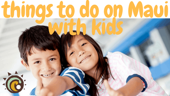 Activities for kids on Maui