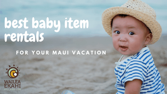 Baby equipment rentals on maui